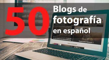 Los 50 mejores Blogs de fotografía en español