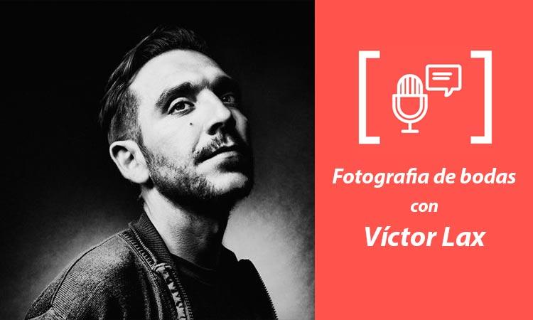 entrevista al fotógrafo Víctor Lax