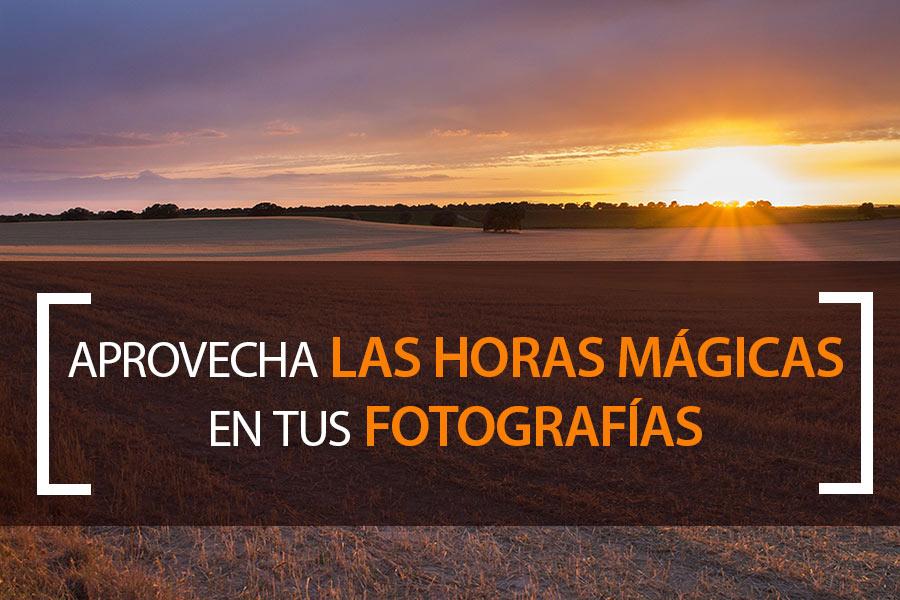 Aprovecha las horas mágicas en tus fotografías