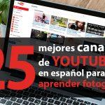 25 mejores canales de youtube de fotografía para aprender