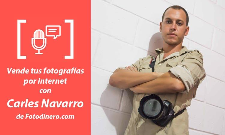 Entrevista a Carles Navarro: vende tus fotografías por Internet