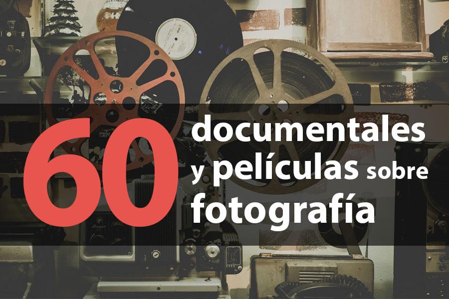 Listado de 60 documentales y películas sobre fotografía