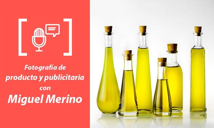 Fotografía de producto y publicitaria. Entrevista a Miguel Merino