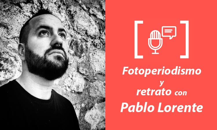 Entrevista fotógrafo Pablo Lorente