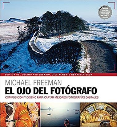 Libro: El ojo del fotógrafo (Michael Freeman)