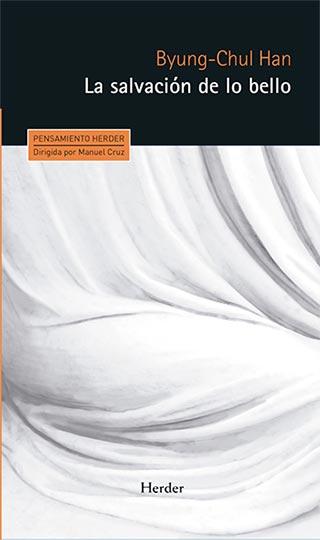 Libro: La salvación de lo bello (Byung Chul Han)