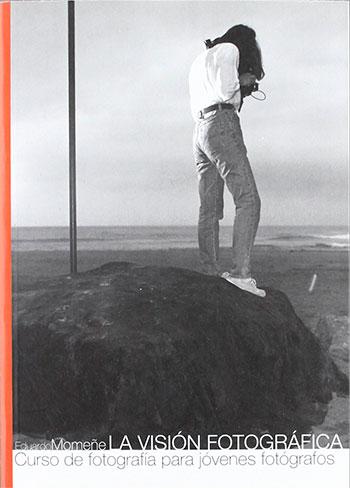 Libro: La visión fotográfica (Eduardo Momeñe)