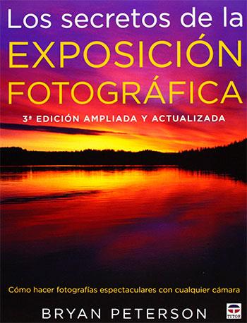 Libro: Los secretos de la exposición fotográfica (Bryan Peterson)