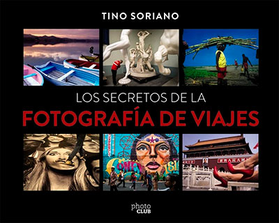 Libro: Los secretos de la fotografía de viajes (Tino Soriano)