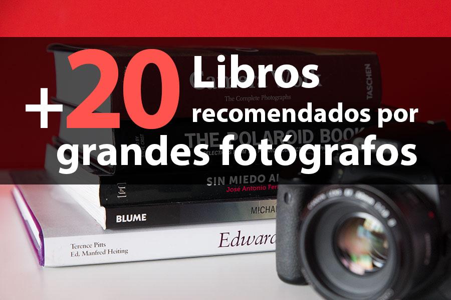 20 Libros recomendados por grandes fotógrafos y expertos