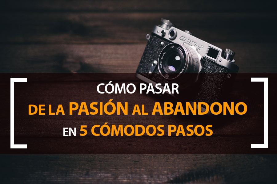 Pasar de la pasión por la fotografía al abandono