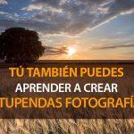 Tú también puedes crear estupendas fotografías
