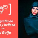 139. Fotografía de retrato y belleza con Gus Geijo