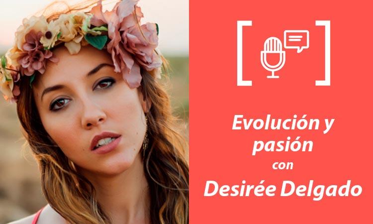 Entrevista Podcast a Desirée Delgado