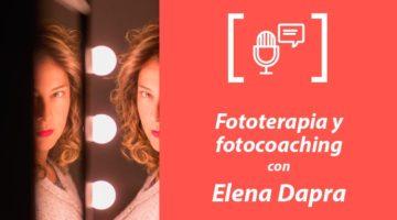 147. Fototerapia y fotocoaching con Elena Dapra
