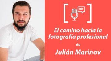 152. El camino hacia la fotografía profesional de Julián Marinov