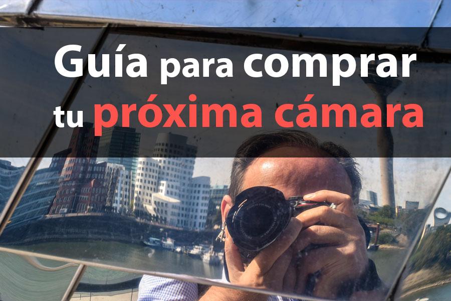 Guía para comprar tu próxima cámara