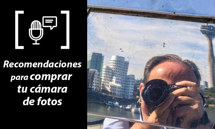 Podcast recomendaciones para comprar tu cámara fotos