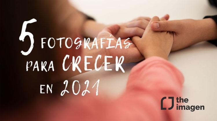 5 Fotografías para crecer en 2021